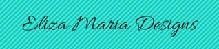 Eliza Maria Designs